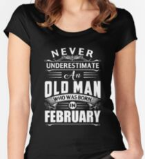 An old man who was born in February T-shirt Women's Fitted Scoop T-Shirt
