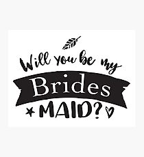 Will you be my Bridesmaid? awesome vintage black and white Photographic Print