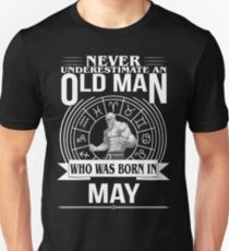 d449ff7c43c4 Never Underestimate an Old Man Who Was Born in May T-Shirts | Redbubble