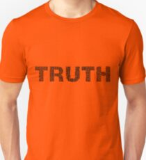 Tell the Truth Unisex T-Shirt