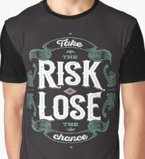 TAKE THE RISK  Graphic T-Shirt