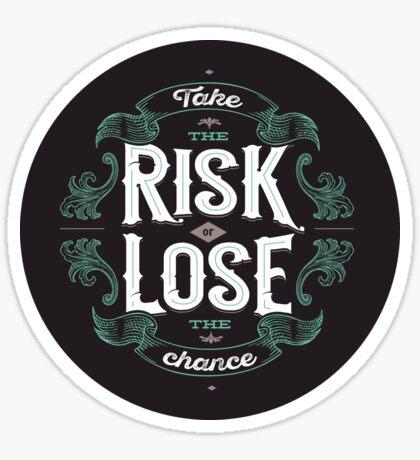 TAKE THE RISK  Sticker