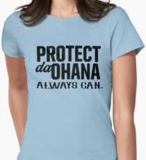 protect da ohana always can Womens Fitted T-Shirt