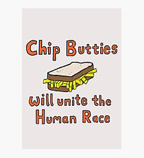 Chip Butties Will Unite the Human Race - T-shirts etc. Photographic Print