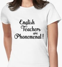 English teachers are phonemenal! Womens Fitted T-Shirt