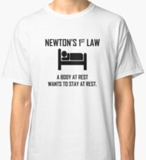 Newton's First Law- Funny Physics Joke Classic T-Shirt