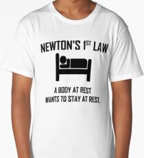 Newton's First Law- Funny Physics Joke Long T-Shirt