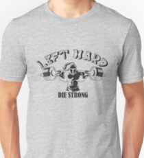 Lift Hard Die Strong T-Shirt