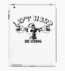 Lift Hard Die Strong iPad Case/Skin