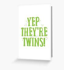 YEP! They're TWINS Greeting Card