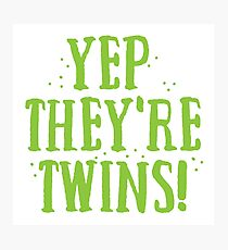 YEP! They're TWINS Photographic Print