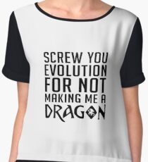 Screw You Evolution For Not Making Me A Dragon - Funny Dragons, Dragon Slayer, Red Dragon Gift and Apparel Chiffon Top