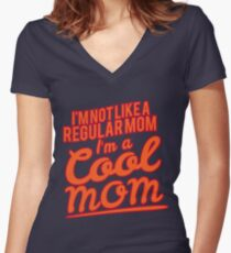 I'm A Cool Mom T-shirt I'm Not Like A Regular Mom Women's Fitted V-Neck T-Shirt