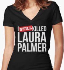 I STILL KILLED LAURA PALMER - TWIN PEAKS Women's Fitted V-Neck T-Shirt
