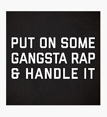 Gangsta Rap Funny Quote Photographic Print