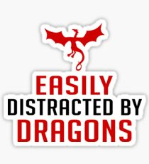 Easily Distracted By Dragons - Funny Dragon Slayer, Red Dragon Gift and Apparel Sticker