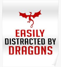 Easily Distracted By Dragons - Funny Dragon Slayer, Red Dragon Gift and Apparel Poster
