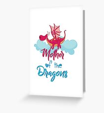 Mother Of The Dragons Greeting Card