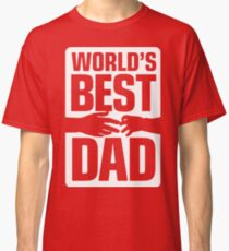 World's Best Dad - Fathers Day 2017 Classic T-Shirt