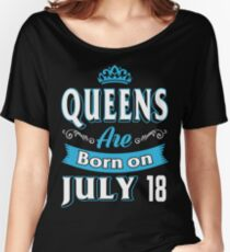 Queens Are Born On July 18 Women's Relaxed Fit T-Shirt