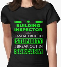 BUILDING INSPECTOR - SARCASM TEES AND HOODIE Women's Fitted T-Shirt