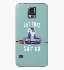 Lass die Scheiße gehen Hülle & Klebefolie für Samsung Galaxy