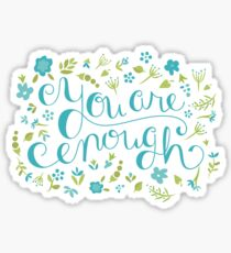 You Are Enough - Floral Sticker