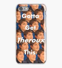 The man, The legend, Louis Theroux. Gotta get Theroux This iPhone Case/Skin