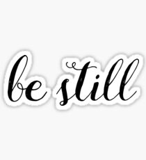 Be Still - Psalm 46:10  Sticker