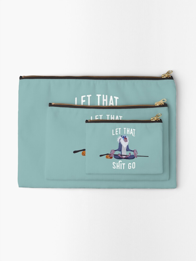 Alternate view of Let that shit go Zipper Pouch