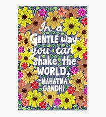 In A Gentle Way You Can Shake The World, Mahatma Gandhi Quote, Lettering, Flowers And Leaves Doodle, Inspirational Photographic Print