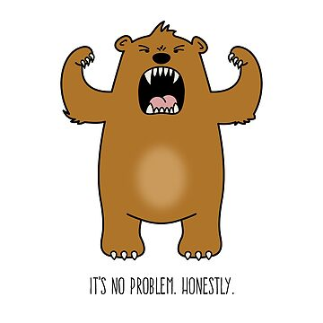 No Problem Bear by gerryhaze