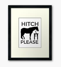 Hitch Please: For Horse Lovers with Sass Framed Print