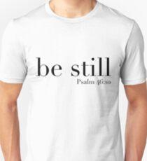 Be Still - Psalm 46:10 Unisex T-Shirt