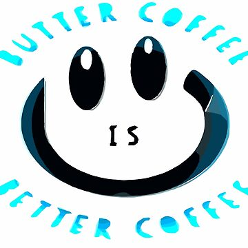 Keto Butter Coffee Teal Letter Design by DCPCreative