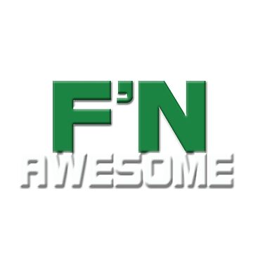 UFBW F'N Awesome Tee by UFBWill