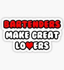 Bartenders Make Great Lovers Sticker