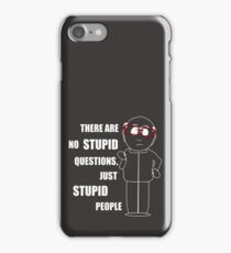 There are no stupid questions iPhone Case/Skin