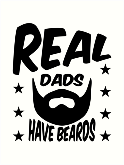 Real Dads have Beards\