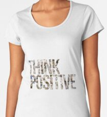 Think positive! II Women's Premium T-Shirt
