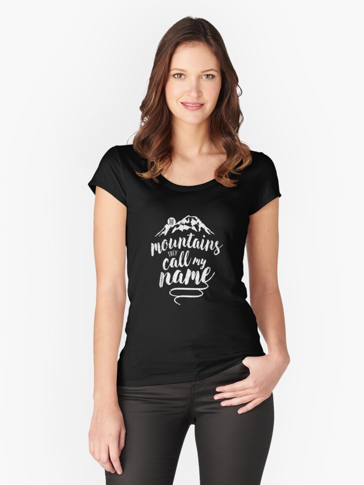 the mountains, they call my name Women's Fitted Scoop T-Shirt Front