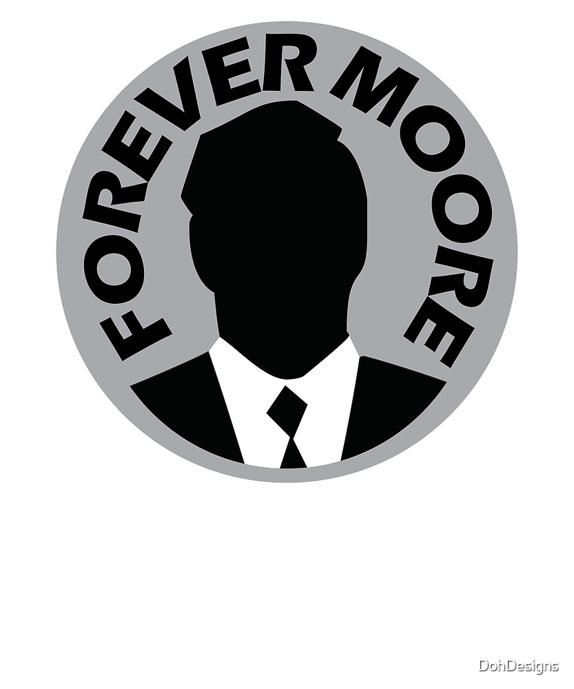 Forever Moore by DohDesigns