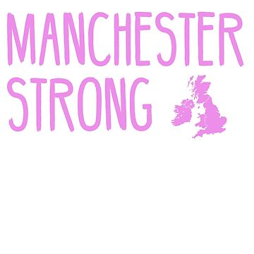 MANCHESTER STRONG by itswillharris