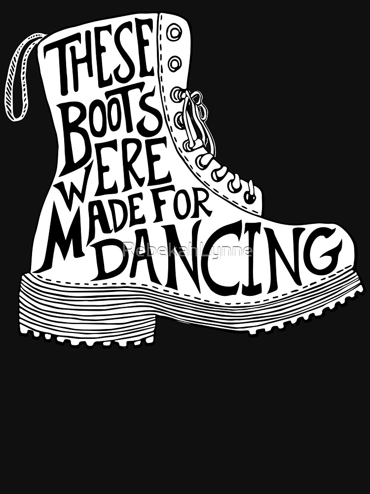 These Boots Were Made For Dancing by RebekahLynne