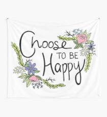 Choose To Be Happy Wall Tapestry