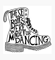 These Boots Were Made For Dancing Photographic Print