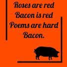 Bacon Poem by HandDrawnTees