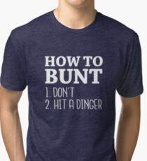 How to Bunt: Don't or Hit a Dinger - 2017 Baseball Stuff Tri-blend T-Shirt