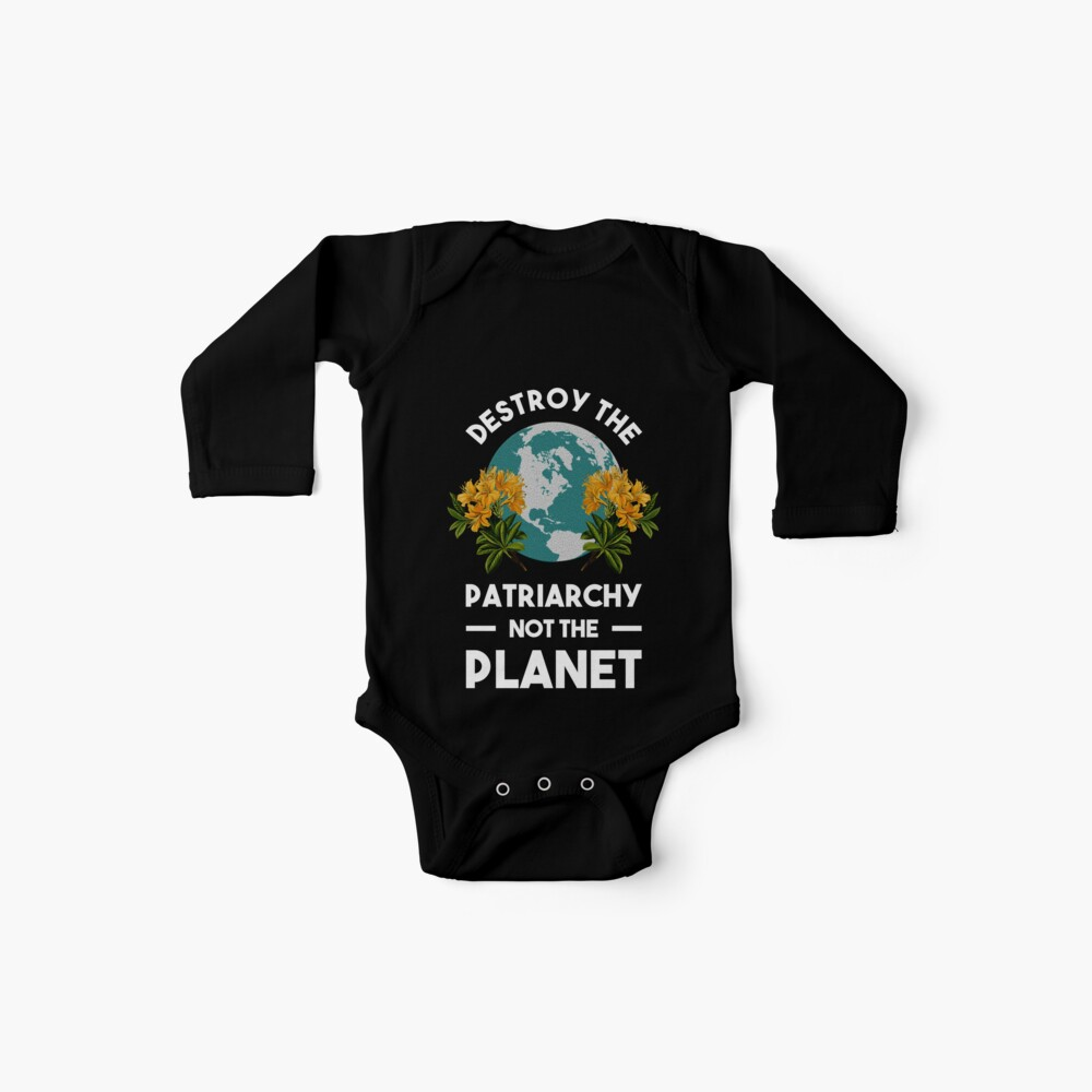 Destroy The Patriarchy Not The Planet Baby One-Piece