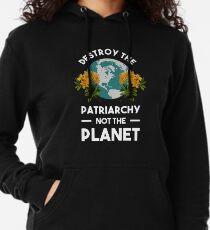 Zerstöre das Patriarchat nicht den Planeten Leichter Hoodie
